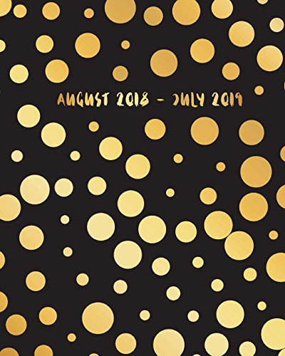 2018-2019 Academic Planner: Planner August 2018-2019, 12 Month Calendar Monthly Weekly Schedule, Daily Writing Project Planner Organizer, Agenda Appointment Diary (Planner August 2018 - July 2019) (Volume 1)