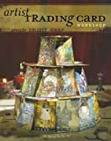 Artist Trading Card Workshop Create, Collect, Swap by Berlin, Bernie [North Light Books,2006] (Paperback)