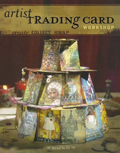 Artist Trading Card Workshop Create, Collect, Swap by Berlin, Bernie [North Light Books,2006] (Paperback) by North Light,2006 (Image #1)