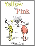 Yellow and Pink, William Steig, 0374386714