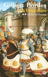 La peste noire [2] : Le roi chiffonnier, Bordes, Gilbert