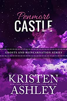 Penmort Castle (Ghosts and Reincarnation Book 3) by [Ashley, Kristen]