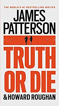 Truth or Die by [Patterson, James, Roughan, Howard]