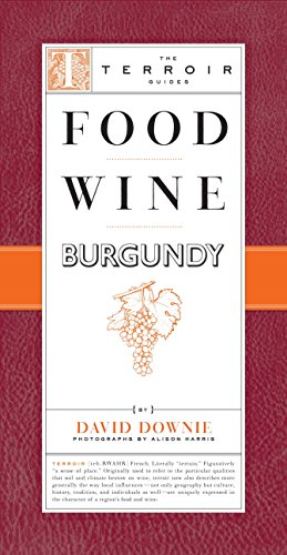 Food Wine Burgundy (The Terroir Guides) (Terroir Series)