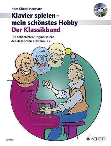 Der Klassikband: Beliebte Originalstücke der klassischen Klaviermusik. Klavier. Ausgabe mit CD. (Klavier spielen - mein schönstes Hobby)