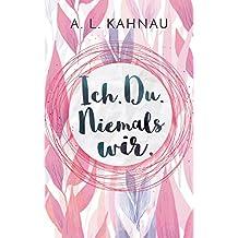 Ich. Du. Niemals wir. (German Edition)