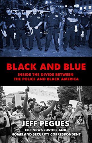 Black and Blue: Inside the Divide between the Police and Black America (Inside African Politics)