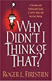 Why Didn't I Think of That?, Roger Firestein, 1891741004
