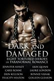 Dark and Damaged: Eight Tortured Heroes of Paranormal Romance: Paranormal Romance Boxed Set