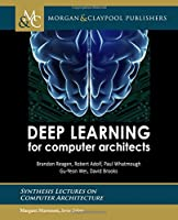 Deep Learning for Computer Architects Front Cover