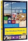 Das Windows Phone 8.1 Einfach alles können