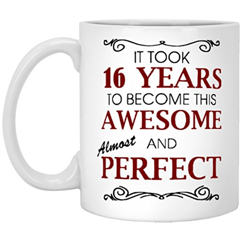 BirthdayMugs - It took 16 years to become this awesome almost and perfect - 16th Birthday gifts idea for Men, Women - Gag gifts mug For Son, child, White 11oz medium mug