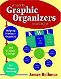 img - for A Guide to Graphic Organizers: Helping Students Organize and Process Content for Deeper Learning book / textbook / text book