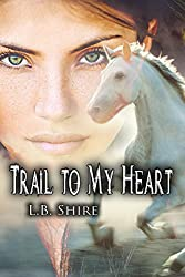 Trail To My Heart (To Tame a Wild Heart Book 2) (English Edition)