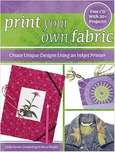 Print Your Own Fabric Create Unique Designs Using An Inkjet