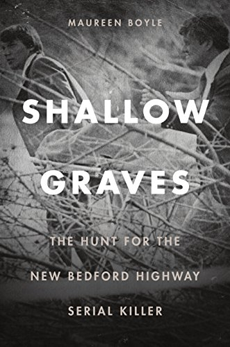 Amazon shallow graves the hunt for the new bedford highway shallow graves the hunt for the new bedford highway serial killer by boyle fandeluxe