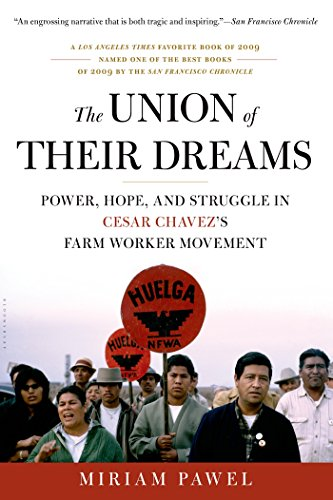 The Union of Their Dreams: Power, Hope, and Struggle in Cesar Chavez's Farm Worker - Union Movement