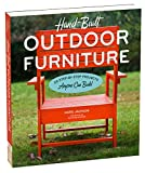 Hand-Built Outdoor Furniture: 20 Step-by-Step Projects Anyone Can Build