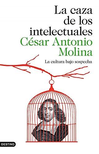 La caza de los intelectuales: La cultura bajo sospecha (Imago Mundi)