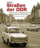Straßen der DDR: Eine Reise von Tangermünde nach Berlin unmittelbar nach dem Fall der Mauer