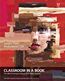 Adobe Flash Professional CS6 Classroom in a Book, Adobe Creative Team, 032182251X