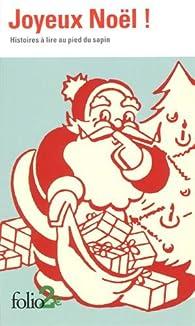 Joyeux Noël!: Histoires à lire au pied du sapin par Blaise Cendrars