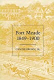 Fort Meade, 1849-1900, Canter Brown Jr, 081730763X