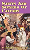 Saints and Sinners of Calvary, Christopher Rengers, 0895557304