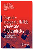 Organic-Inorganic Halide Perovskite Photovoltaics: From Fundamentals to Device Architectures