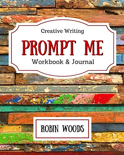Prompt Me: Creative Writing Journal & Workbook (Prompt Me Series) (Creative Writing Journal)