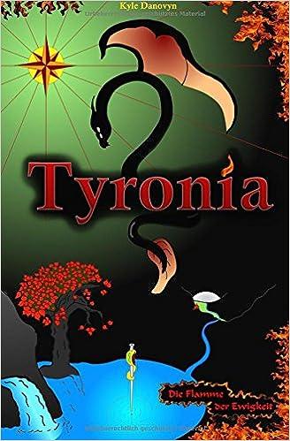 Tyronia: Die Flamme der Ewigkeit: Volume 1