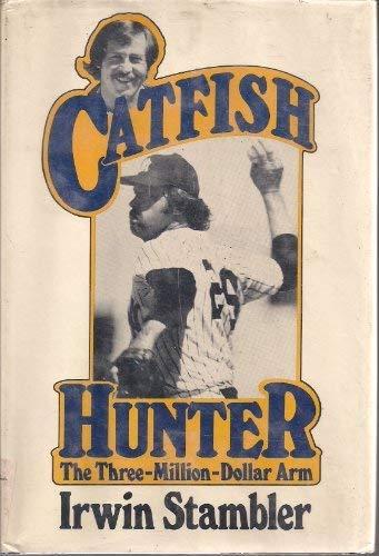 Catfish Hunter: The three million dollar arm (Million Dollar Book Arm)