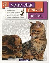 Si votre chat pouvait parler... par Bruce Fogle