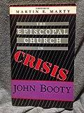 The Episcopal Church in Crisis, John E. Booty, 0936384573