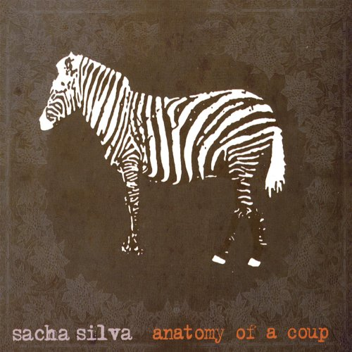 Sacha Silva - Anatomy Of A Coup