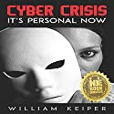 Cyber Crisis: It's Personal Now Audiobook by William Keiper Narrated by Pamela Almand