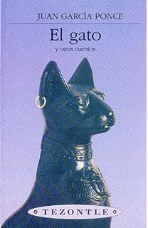 El gato y otros cuentos (Tezontle) (Spanish Edition)