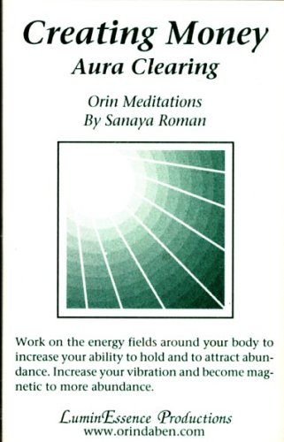 Creating Money: Aura Clearing. Orin Meditations