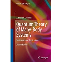 Quantum Theory of Many-Body Systems: Techniques and Applications