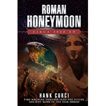 Roman Honeymoon, Circa 3000AD
