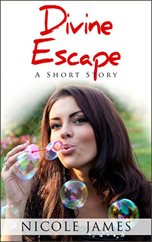 Divine Escape - A Short Story (The Inspirational Short Story Series Book 3)