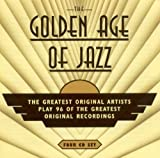 Golden Age of Jazz: the Greatest Original Artists Play 96 of the Greatest Original Recordings [ORIGINAL RECORDINGS REMASTERED]