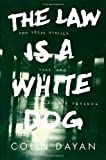 The Law Is a White Dog - How Legal Rituals Make and Unmake Persons, Dayan, Colin, 0691157871