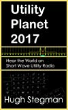 Utility Planet 2017: Hear the world on short wave utility radio
