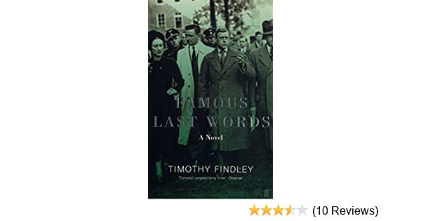 Famous Last Words Timothy Findley 9780571209057 Amazon Books