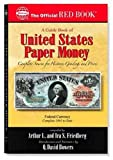 A Guide Book Of United States Paper Money: Complete Source for History, Grading, and Prices (Official Red Book)
