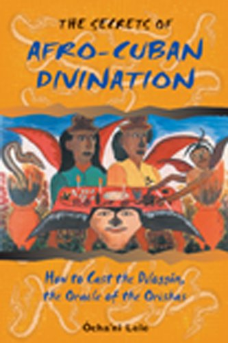 The Secrets of Afro-Cuban Divination: How to Cast the Diloggún, the Oracle of the Orishas Pdf