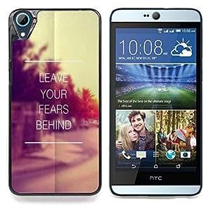 "Qstar Arte & diseño plástico duro Fundas Cover Cubre Hard Case Cover para HTC Desire 826 (Deja tus miedos detrás de Vignette Sunset"")"