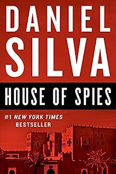 House of Spies: A Novel (Gabriel Allon) by [Silva, Daniel]