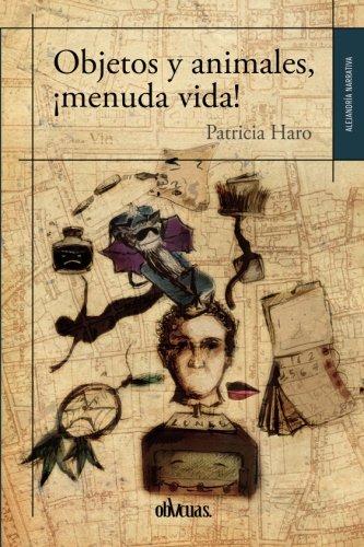 Objetos y animales, Â¡menuda vida! (Spanish Edition)